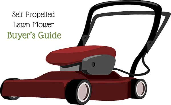 Self Propelled Lawn Mower Buyer's Guide