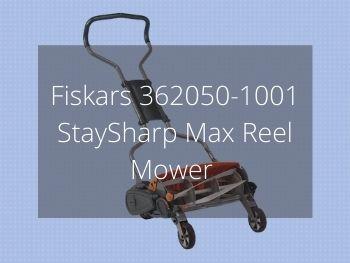 Fiskars 362050 1001 StaySharp Max Reel Mower Review