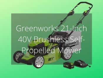 Greenworks 21 Inch 40V Brushless Self Propelled Mower Review
