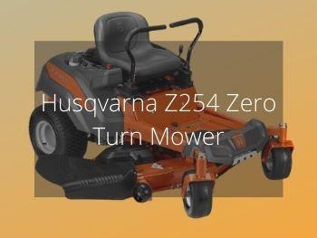 Husqvarna Z254 Zero Turn Mower Review