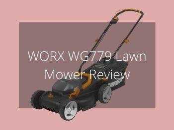 WORX WG779 Lawn Mower Review