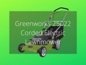 Greenworks 25022 Corded Electric Lawnmower Review