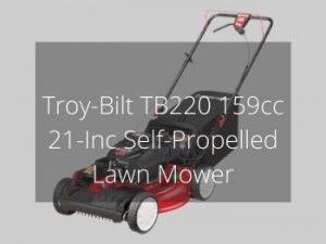 Troy Bilt TB220 159cc 21 Inc Self Propelled Lawn Mower Review